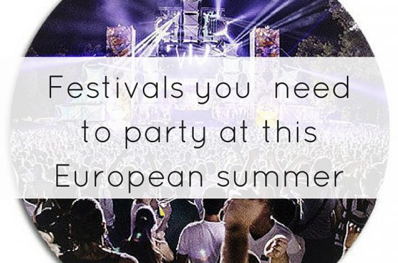 Festivals you need to party at this European summer
